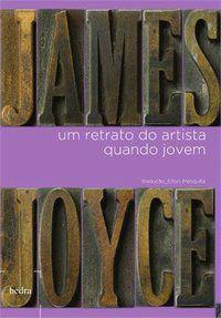 UM RETRATO DO ARTISTA QUANDO JOVEM - JOYCE, JAMES