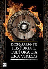 DICIONÁRIO DE HISTÓRIA E CULTURA DA ERA VIKING - LANGER, JOHNNI