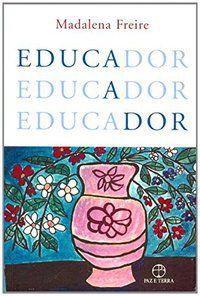 EDUCADOR - FREIRE, MADALENA