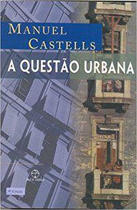 A QUESTÃO URBANA - CASTELLS, MANUEL