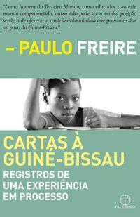 CARTAS À GUINÉ-BISSAU - FREIRE, PAULO