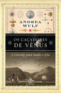 OS CAÇADORES DE VÊNUS - WULF, ANDREA