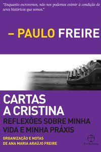 CARTAS A CRISTINA - FREIRE, PAULO