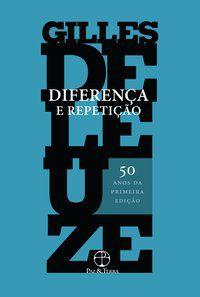 DIFERENÇA E REPETIÇÃO - DELEUZE, GILLES