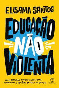 EDUCAÇÃO NÃO VIOLENTA - SANTOS, ELISAMA