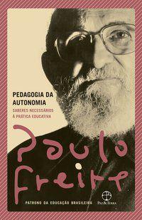 PEDAGOGIA DA AUTONOMIA - FREIRE, PAULO