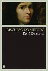 DISCURSO DO MÉTODO - DESCARTES, RENÉ