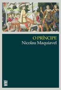 O PRÍNCIPE - MAQUIAVEL, NICOLAU