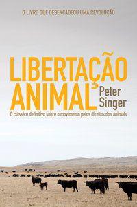 LIBERTAÇÃO ANIMAL - SINGER, PETER