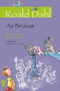 AS BRUXAS - DAHL, ROALD