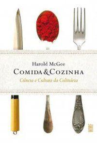 COMIDA E COZINHA - MCGEE, HAROLD
