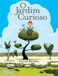O JARDIM CURIOSO - BROWN, PETER