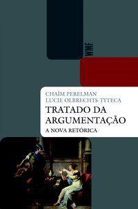 TRATADO DA ARGUMENTAÇÃO - PERELMAN, CHAIM