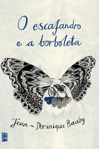 O ESCAFANDRO E A BORBOLETA - BAUBY, JEAN-DOMINIQUE