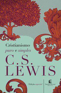 CRISTIANISMO PURO E SIMPLES - LEWIS, C. S.