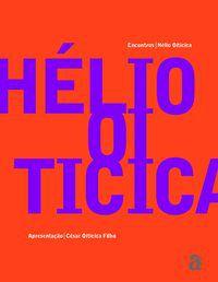 ENCONTROS: HELIO OITICICA - OITICICA, HELIO