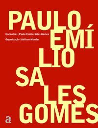 ENCONTROS: PAULO EMILIO SALES GOMES - GOMES, PAULO EMÍLIO SALES