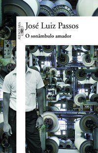 O SONÂMBULO AMADOR - PASSOS, JOSÉ LUIZ