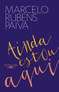 AINDA ESTOU AQUI - PAIVA, MARCELO RUBENS
