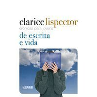 CRÔNICAS PARA JOVENS: DE ESCRITA E VIDA - LISPECTOR, CLARICE