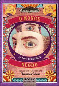 O MONGE NEGRO - TCHÉKHOV, ANTON