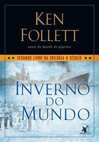 INVERNO DO MUNDO (TRILOGIA O SÉCULO – LIVRO 2) - VOL. 2 - FOLLETT, KEN