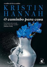 O CAMINHO PARA CASA - HANNAH, KRISTIN