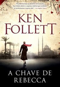 A CHAVE DE REBECCA - FOLLETT, KEN