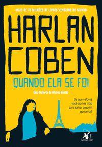 QUANDO ELA SE FOI (MYRON BOLITAR – LIVRO 9) - COBEN, HARLAN