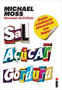 SAL, AÇÚCAR, GORDURA - MOSS, MICHAEL