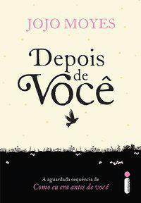 DEPOIS DE VOCÊ - VOL. 2 - MOYES, JOJO