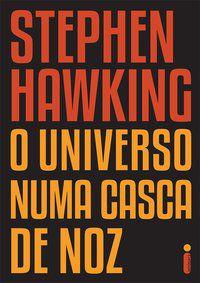 O UNIVERSO NUMA CASCA DE NOZ - HAWKING, STEPHEN