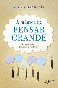 A MÁGICA DE PENSAR GRANDE (EDIÇÃO DE BOLSO) - SCHWARTZ, DAVID J.