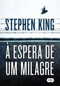 À ESPERA DE UM MILAGRE - KING, STEPHEN