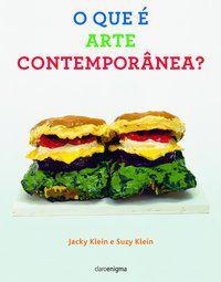 O QUE É ARTE CONTEMPORÂNEA - KLEIN, JACKY