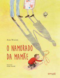 O NAMORADO DA MAMÃE - WAGNER, ANKE