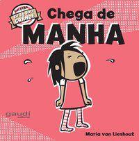 CHEGA DE MANHA - LIESHOUT, MARIA VAN