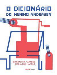 O DICIONÁRIO DO MENINO ANDERSEN - TAVARES, GONÇALO M.