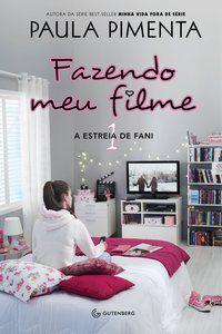 FAZENDO MEU FILME 1 - A ESTREIA DE FANI - VOL. 1 - PIMENTA, PAULA