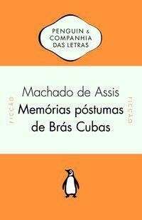MEMÓRIAS PÓSTUMAS DE BRÁS CUBAS - ASSIS, MACHADO DE