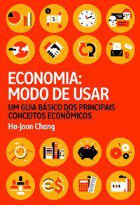 ECONOMIA: MODO DE USAR - CHANG, HA-JOON