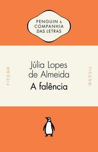A FALÊNCIA - ALMEIDA, JÚLIA LOPES DE