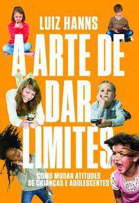 A ARTE DE DAR LIMITES - HANNS, LUIZ