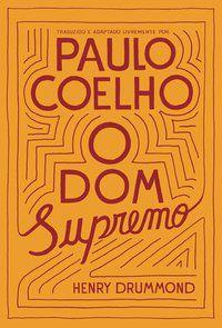O DOM SUPREMO - COELHO, PAULO