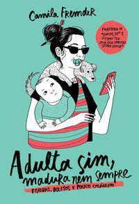 ADULTA SIM, MADURA NEM SEMPRE - FREMDER, CAMILA
