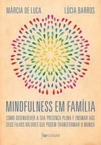 MINDFULNESS EM FAMÍLIA - BARROS, LÚCIA