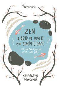 ZEN – A ARTE DE VIVER COM SIMPLICIDADE - MASUNO, SHUNMYO