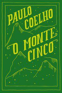 O MONTE CINCO - COELHO, PAULO
