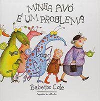 MINHA AVÓ É UM PROBLEMA - COLE, BABETTE