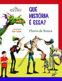 QUE HISTÓRIA É ESSA? - SOUZA, FLAVIO DE